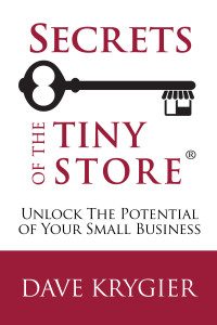 Secrets of the Tiny Store ® Book by author Dave Krygier